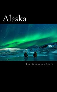 Alaska: The Sourdough State: A 5 x 8 Blank Journal