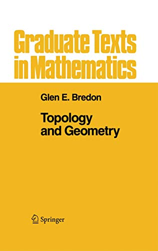 Topology and Geometry (Graduate Texts in Mathematics (139))