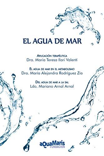 El agua de mar: Aplicación terapéutica. El agua de mar en el metabolismo. Del agua de mar a la sal