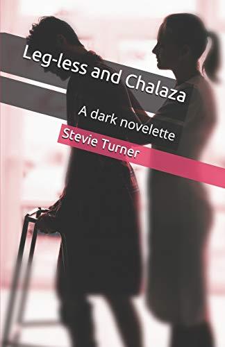 Leg-less and Chalaza: A dark novelette