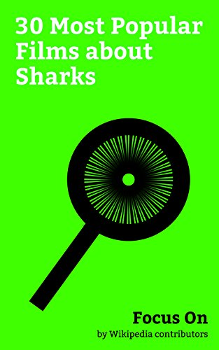 Focus On: 30 Most Popular Films about Sharks: Finding Dory, The Shallows (film), Jaws (film), Finding Nemo, USS Indianapolis: Men of Courage, 47 Meters ... Soul Surfer (film), etc. (English Edition)