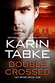 Double Crossed (L.O.S.T. Book 2) by [Karin Tabke]