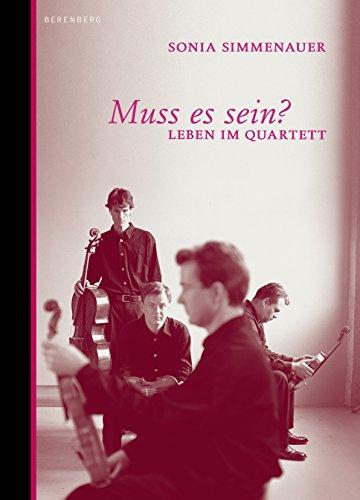 Muss es sein?: Leben im Quartett