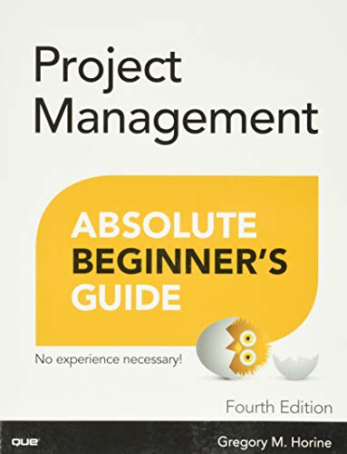 Project Management Absolute Beginner's Guide (4th Edition)
