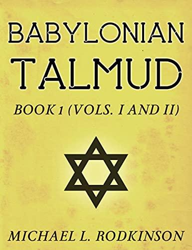 Babylonian Talmud Book 1 (Vols. I and II) (English Edition)