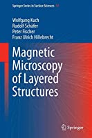 Magnetic Microscopy of Layered Structures (Springer Series in Surface Sciences (57))