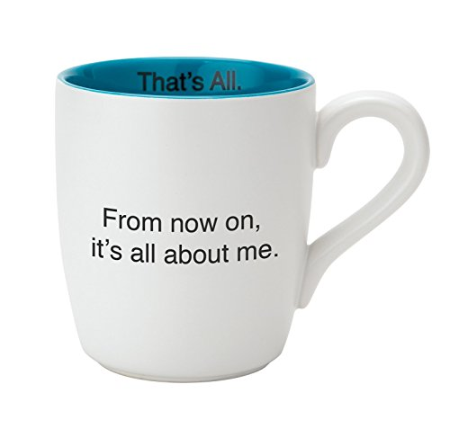 Creative Brands That's All mug, 16 oz, It's All About Me