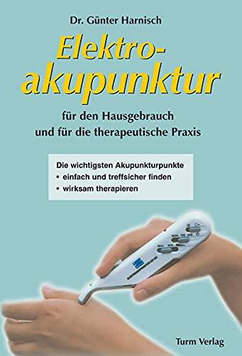 Harnisch, Günter<br />Elektroakupunktur für den Hausgebrauch und die therapeutische Praxis