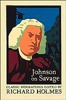 Johnson on Savage: The Life of Mr Richard Savage by Samuel Johnson (Classic Biographies)