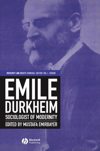 Emile Durkheim: Sociologist of Modernity