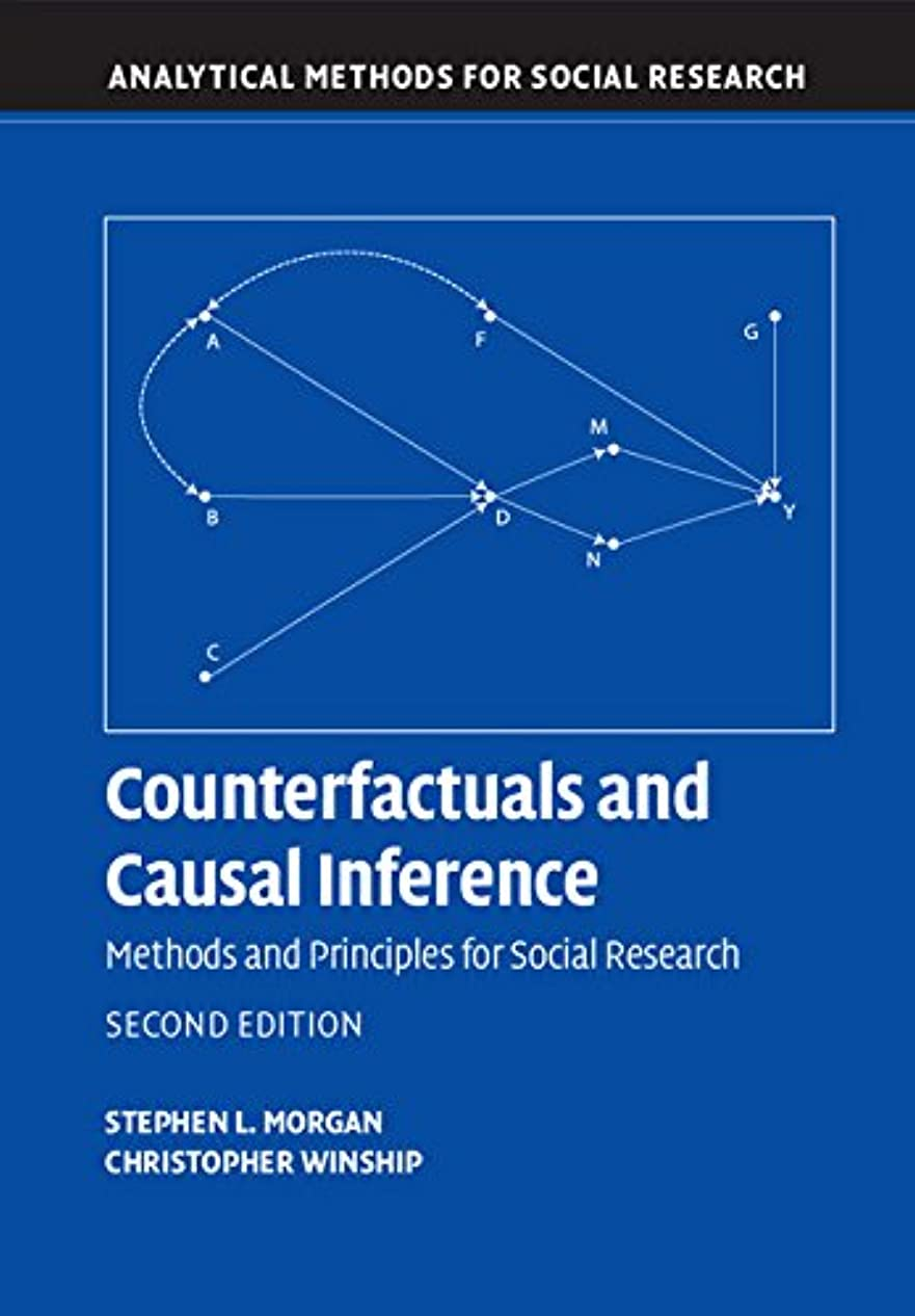 簡潔な有毒入るCounterfactuals and Causal Inference: Methods and Principles for Social Research (Analytical Methods for Social Research) (English Edition)