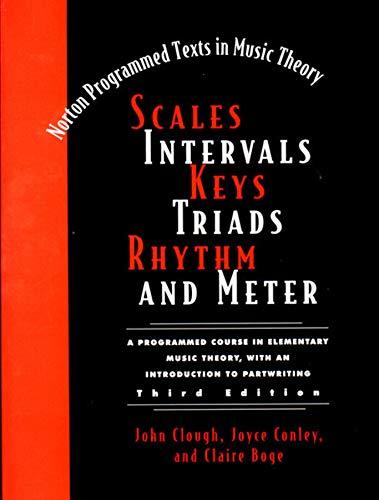 Scales, Intervals, Keys, Triads, Rhythm, and Meter (Third Edition)