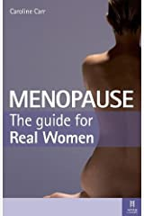 Menopause: The Guide for Real Women Paperback