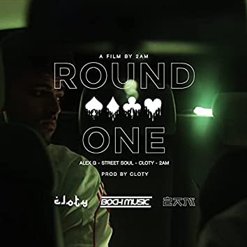 Round One (feat. Alex G & StreetSoul)