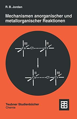 Mechanismen anorganischer und metallorganischer Reaktionen (Teubner Studienbücher Chemie) (German Edition)