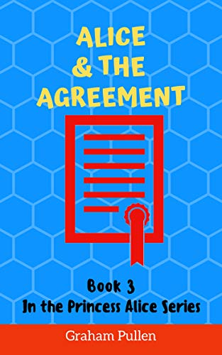 Alice and the Agreement: A cautionary tale of internet safety (The Princess Alice Series of Online Safety Adventures Book 3) (English Edition)