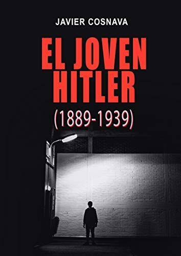 EL JOVEN HITLER (1889-1939): Edición integral de las cuatro novelas de la saga