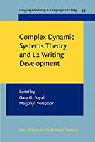 Complex Dynamic Systems Theory and L2 Writing Development (Language Learning & Language Teaching)