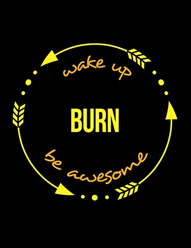 Wake Up Burn Be Awesome | Gift Notebook for a Waste Incineration Plant Worker, Wide Ruled Journal