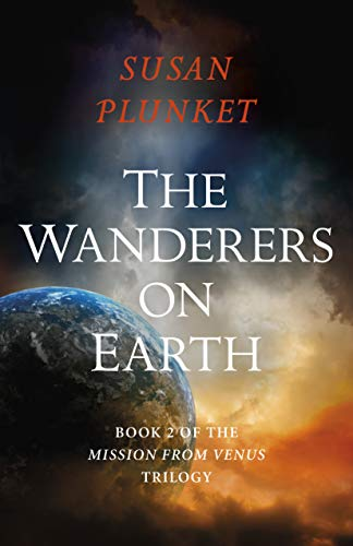 The Wanderers on Earth: Book 2 of the Mission From Venus Trilogy (English Edition)