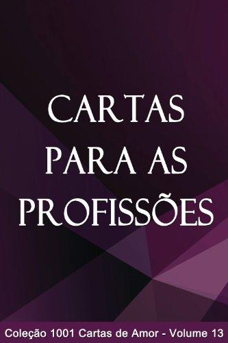 Cartas para as Profissões (1001 Cartas de Amor Livro 13) (Portuguese Edition)