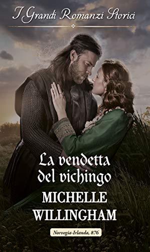 La vendetta del vichingo: I Grandi Romanzi Storici (I figli di Sigurt Vol. 1)