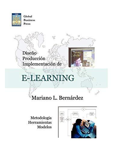 Diseno Produccion E Implementacion De E Learning Metodologia Herramientas Y Modelos Spanish Edition