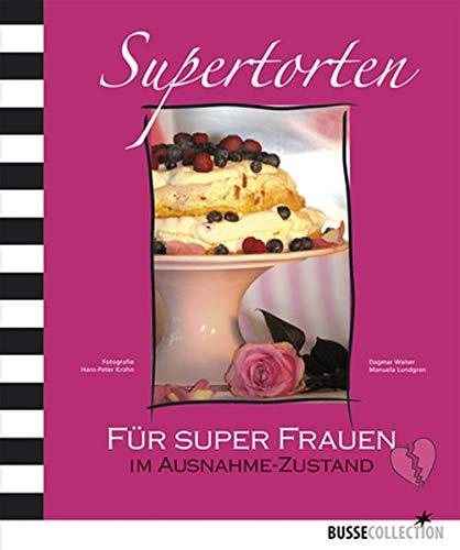 Supertorten Für super Frauen im Ausnahme-Zustand