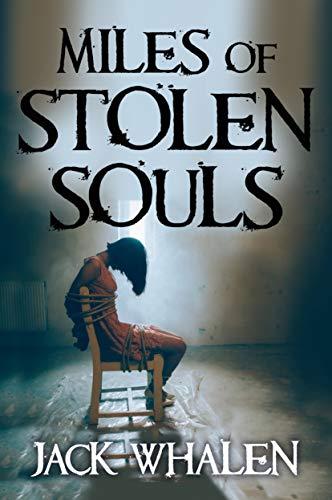 Miles of Stolen Souls by Whalen, Jack