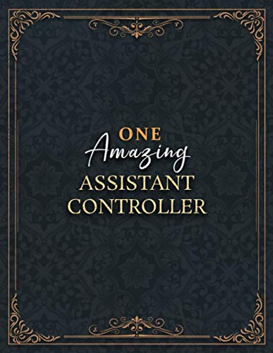 Assistant Controller Notebook - One Amazing Assistant Controller Job Title Working Cover Lined Journal: Home Budget, High Performance, Appointment , ... x 11 inch, 21.59 x 27.94 cm, Do It All, Daily