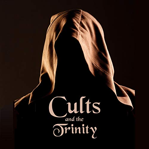 Cults and the Trinity audiobook cover art