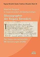 Glossographie der Regula Benedicti: Das Korpus der lateinischen RB-Glossierungen (KORB)