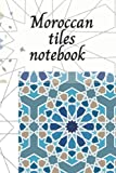 Moroccan tiles notebook: Geometric patterns,Moroccan vintage Zellige, Blank lined, Original style,