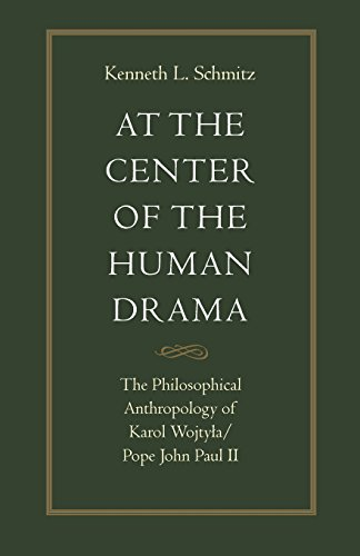 At the Center of the Human Drama: The Philosophy of Karol Wojtyla/Pope John Paul II (Michael J. Mcgivney Lectures of the John Paul II Institute)