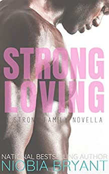 Strong Loving (Strong Family Book 9) by [Niobia Bryant]