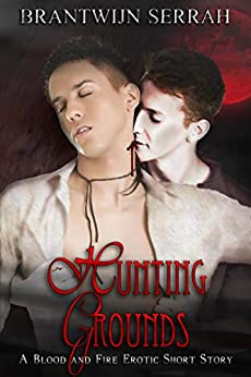 Hunting Grounds (The Books of Blood and Fire) by [Brantwijn Serrah]