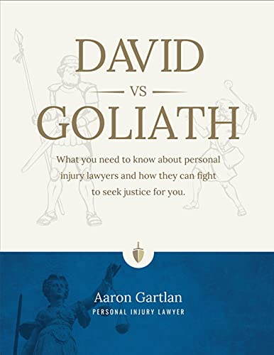 David vs. Goliath: What you need to know about personal injury lawyers and how they can fight to seek justice for you. (English Edition)
