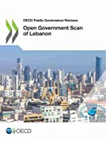 Oecd Public Governance Reviews Open Government Scan of Lebanon