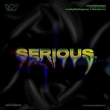 Serious (feat. TEDDYTHELEGACY & The Teeta)
