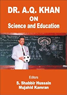 Dr. A.Q. Khan on science and education