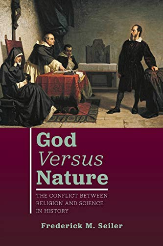Compare Textbook Prices for God Versus Nature: The Conflict Between Religion and Science in History  ISBN 9781951937041 by Seiler, Frederick M