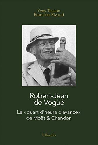 Robert Jean de Vogüe Moët & Chandon (BIOGRAPHIES) (French Edition)