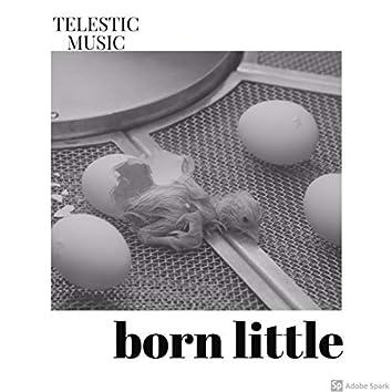 Born Little