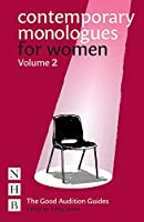 Contemporary Monologues for Women: Volume 2: NHB Good Audition Guides