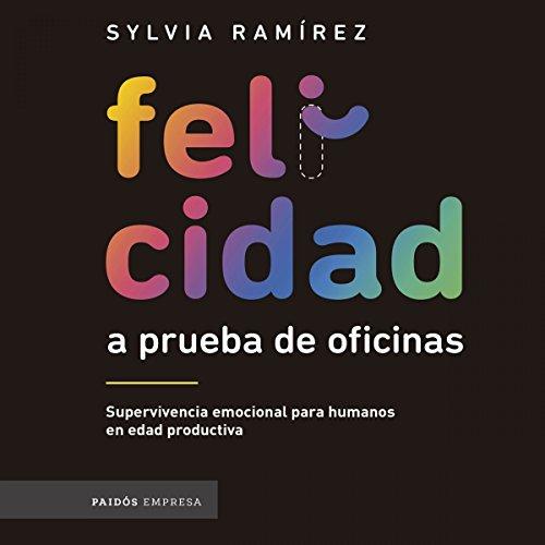 Felicidad a prueba de oficinas audiobook cover art