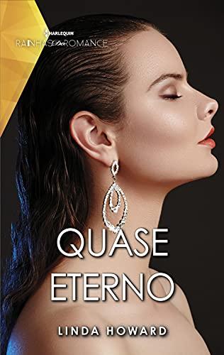 Quase eterno (Rainhas do Romance Livro 51)
