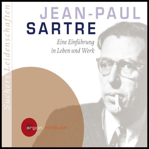 Jean-Paul Sartre. Eine Einführung in Leben und Werk Titelbild