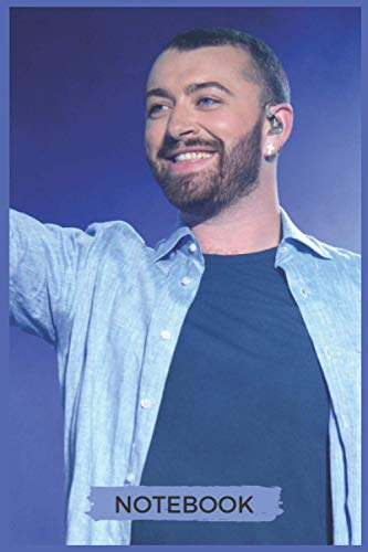SAM SMITH NOTEBOOK JOURNAL : ABSOLUTE PERFECTION FOR ALL SAM SMITH FANS | 110 Lined Pages | 6x 9 inches: Inspirational Gift Women , teens , girls , boys and all Club fans - Diary - Memo