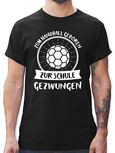 Handball - Zum Handball geboren zur Schule gezwungen - L - Schwarz - Handball t-Shirt sprüche - L190 - Tshirt Herren und Männer T-Shirts