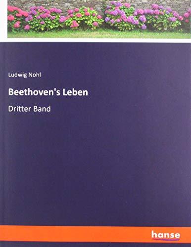 Beethoven's Leben: Dritter Band